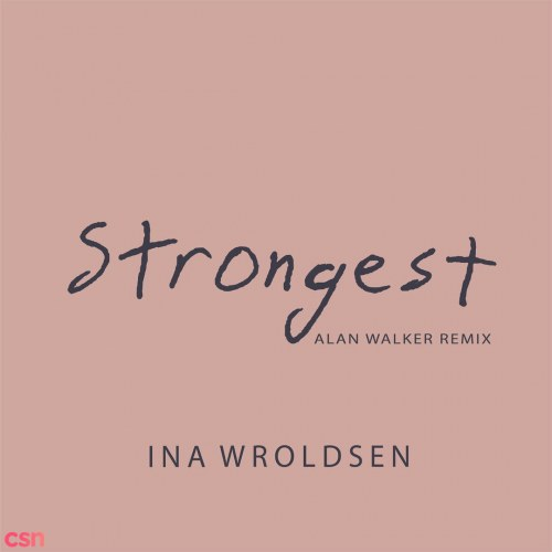 Album: Strongest (Alan Walker Remix)