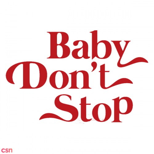 Baby Don't Stop (Single)